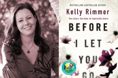 Author reviewer Kate Forsyth, book cover Before I Let You Go by Kelly Rimmer