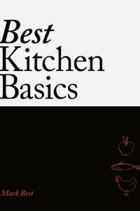 Best Kitchen Basics, Mark Best, Annabel Crabb