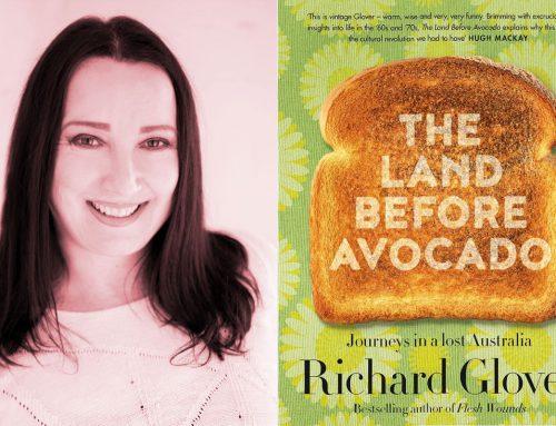 The Land Before Avocado – Richard Glover